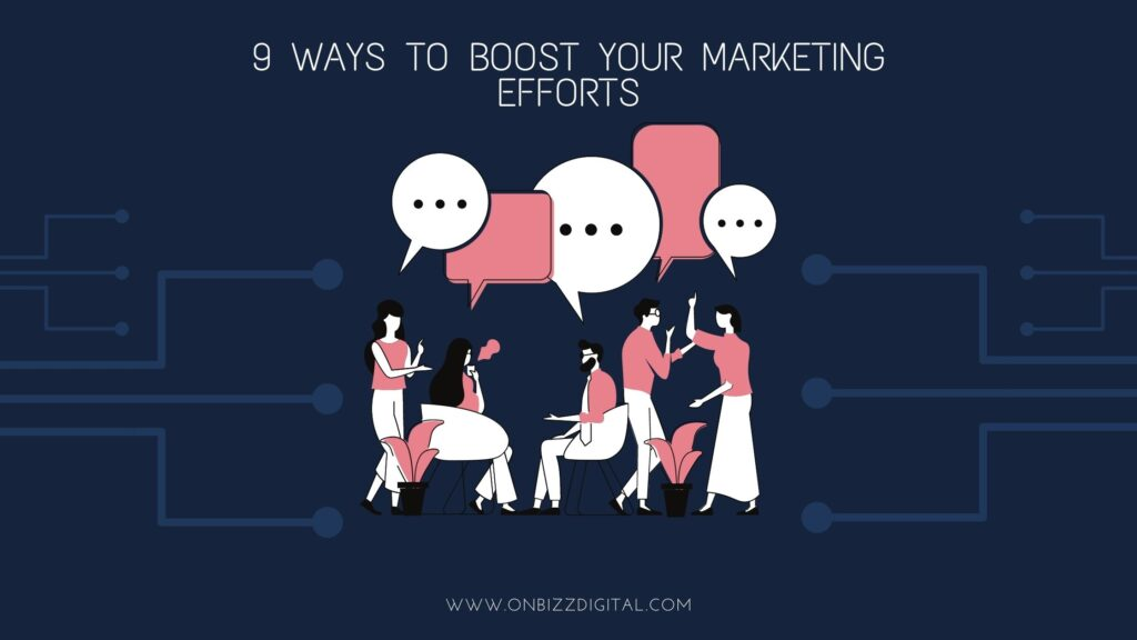 How to boost marketing efforts